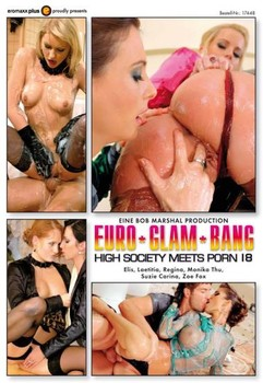 Euro Glam Bang - High Society Meets Porn  18