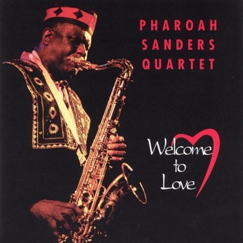Pharoah Sanders - Welcome to Love (1991), 320 Kbps