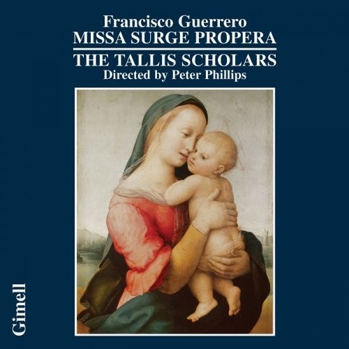 The Tallis Scholars, Peter Phillips - Francisco Guerrero: Missa Surge propera (2006) [HDTracks]