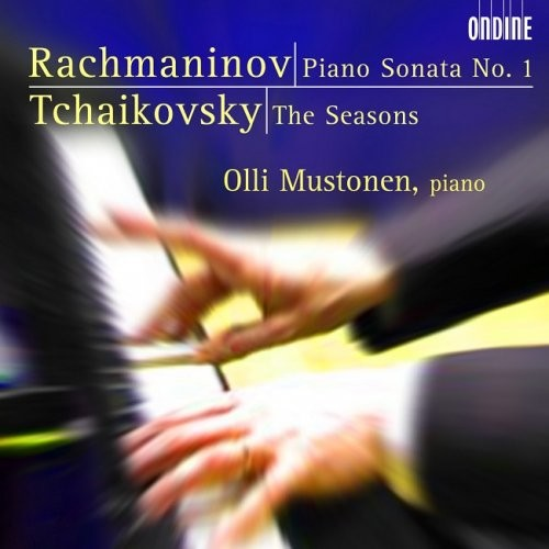 Olli Mustonen – Rachmaninov: Piano Sonata No. 1 / Tchaikovsky: The Seasons (2006) [HDTracks]