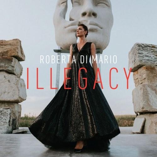 Roberta Di Mario - Illegacy (2017)