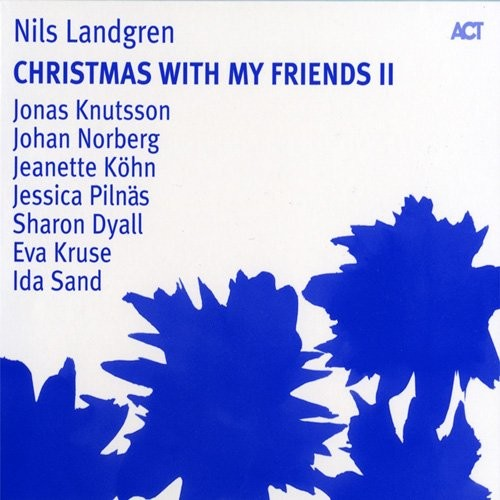 Nils Landgren – Christmas With My Friends II (2008) FLAC