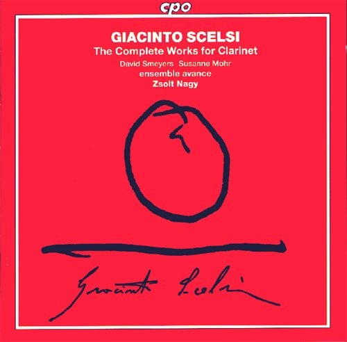 David Smeyers, Zsolt Nagy - Giacinto Scelsi - The Complete Works For Clarinet (1997)