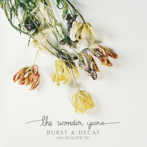The Wonder Years - Burst & Decay (An Acoustic EP) (2017)