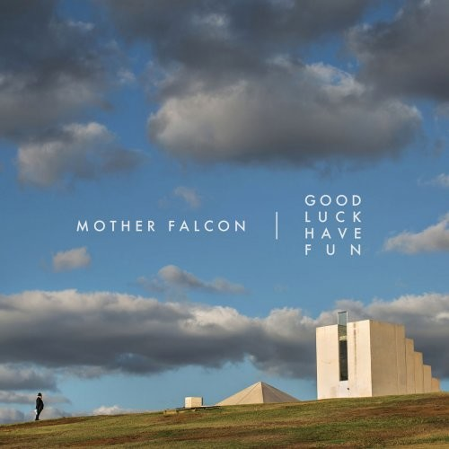 Mother Falcon - Good Luck Have Fun (2015) [Hi-Res]