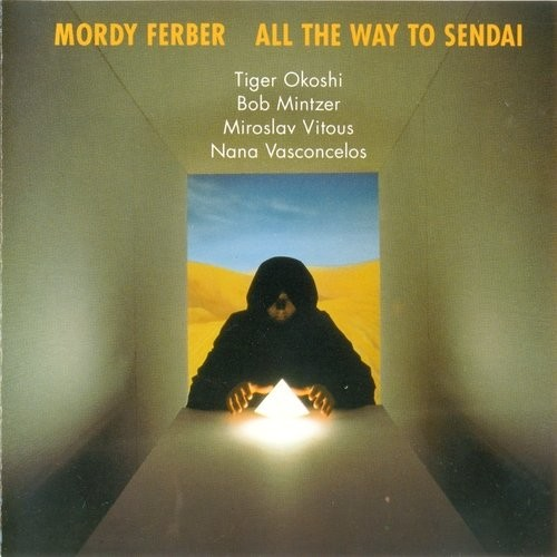 Mordy Ferber - All the way to Sendai (1990)
