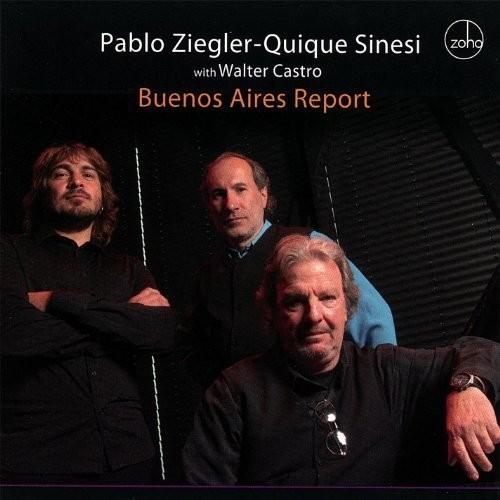 Pablo Ziegler / Quique Sines - Buenos Aires Report (2007)