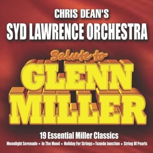 Syd Lawrence Orchestra - Salute To Glenn Miller (2009)