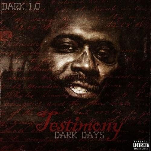 Dark Lo - The Testimony (2017) Full Album