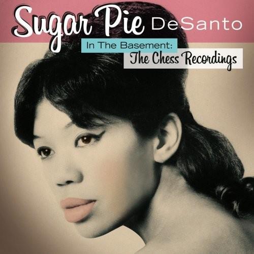 Sugar Pie DeSanto - In The Basement: The Chess Recordings (1989/2017)