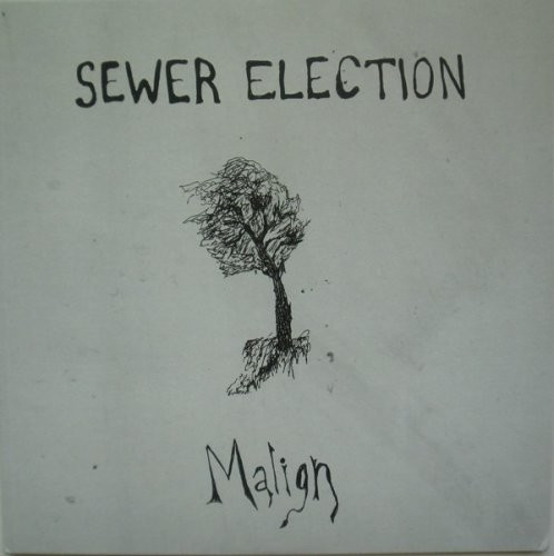 Sewer Election - Malign (2017)