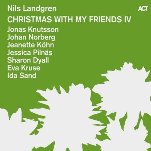 Nils Landgren - Christmas With My Friends IV (2014) FLAC