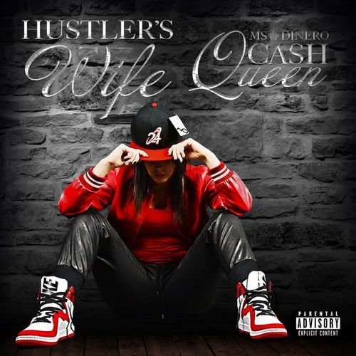 Ms Dinero Cash Queen - Hustler's Wife (2017)