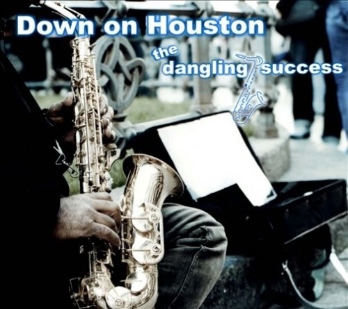 The Dangling Success - Down On Houston