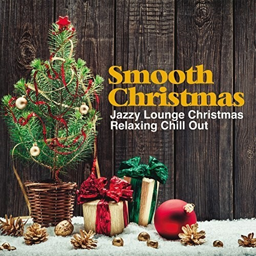 VA - Smooth Christmas (Jazzy Lounge Christmas Relaxing Chill Out) (2017)