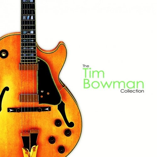 Tim Bowman - The Collection (2010) FLAC