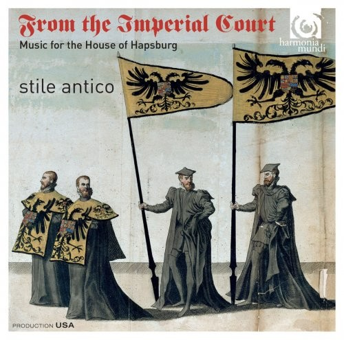 Stile Antico - From the Imperial Court: Music for the House of Hapsburg (2014) [Hi-Res]