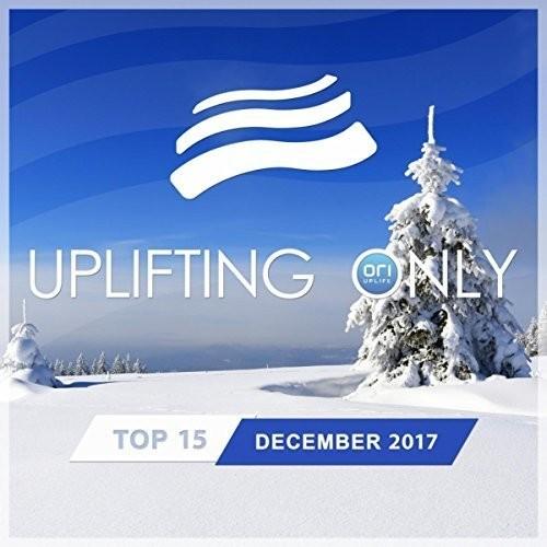 VA - Uplifting Only Top 15: December 2017 (2017)