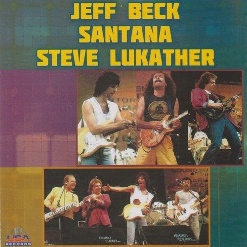 Jeff Beck, Santana, Steve Lukather - Live (1986, Bootleg) (2013)