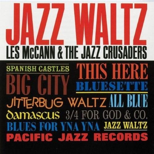 Les McCann & The Jazz Crusaders - Jazz Waltz 1963 (2012)