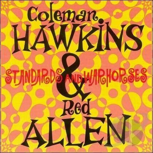 Coleman Hawkins & Red Allen - Standards & Warhorses (1950)