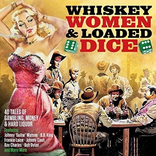 VA - Whiskey, Women And Loaded Dice (2017)