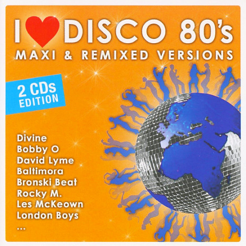 Various Artists - I Love Disco 80s - Maxi & Remixed Versions 2CD (2017)