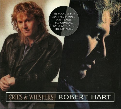 Robert Hart (ex-Bad Company) - Cries And Whispers / Robert Hart (Remastered 2013)