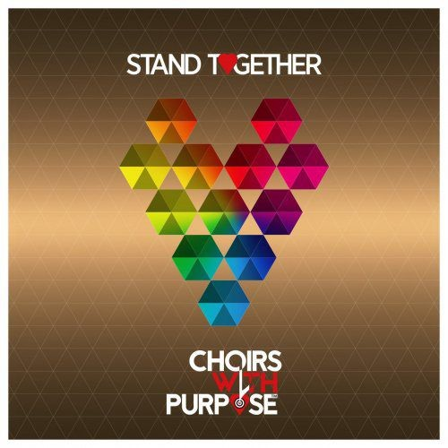 Choirs with Purpose - Stand Together (2017)