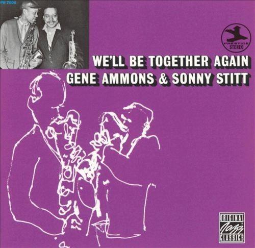 Gene Ammons & Sonny Stitt - We'll Be Together Again (1961) 320 kbps