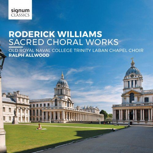 Old Royal Naval College Trinity Laban Chapel Choir, Peter Eyre - Roderick Williams: Sacred Choral Wo...