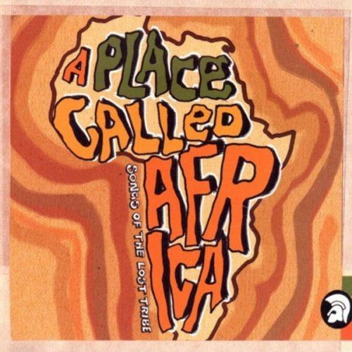 VA - A Place Called Africa - Songs Of The Lost Tribe (2002) Lossless