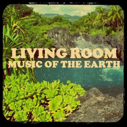 Living Room - Music of the Earth (2017)