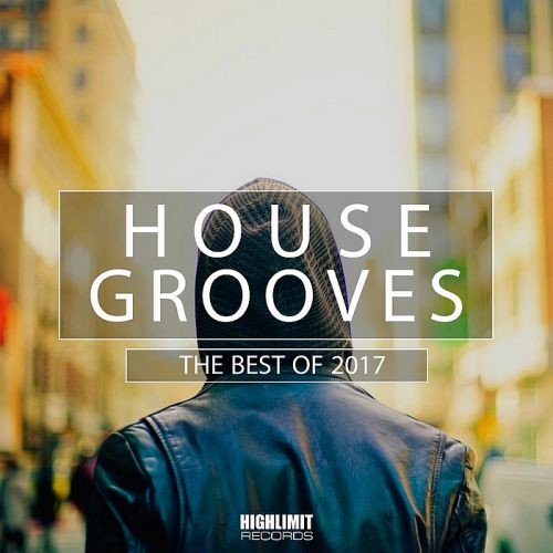 Various Artists - House Grooves: The Best Of (2017)