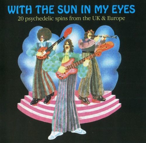 V.A - With the Sun in My Eyes: 20 Psychedelic Spins From The UK and Europe [1966-72] (2007) Lossless