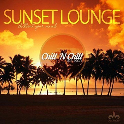 VA - Sunset Lounge (Chillout Your Mind) (2017) Full Album