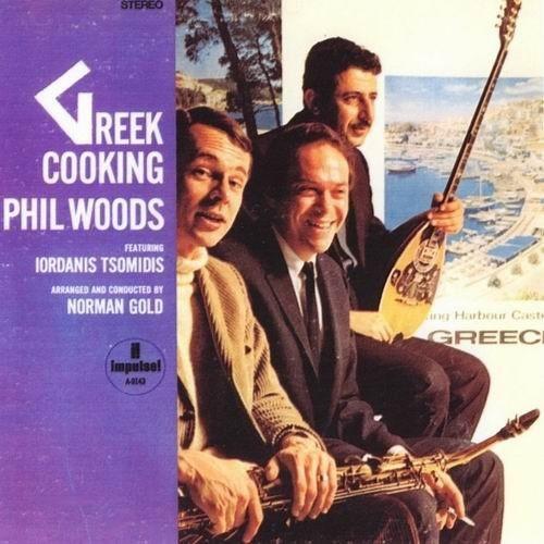 Phil Woods featuring Iordanis Tsomidis - Greek Cooking (1967)
