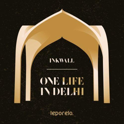 Inkwall - One Life In Delhi (2017)