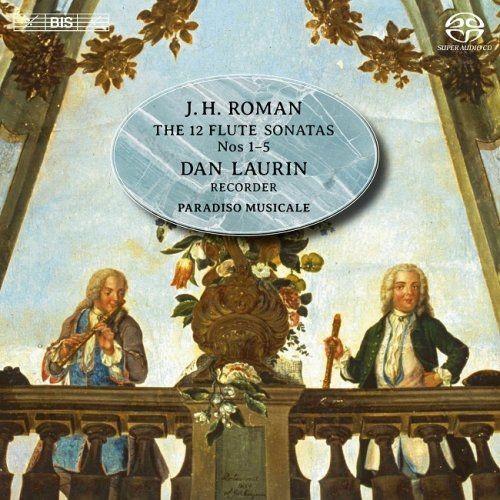 Dan Laurin, Paradiso Musicale - J. H. Roman: The 12 Flute Sonatas Nos. 1-5 (2014) [HDTracks]
