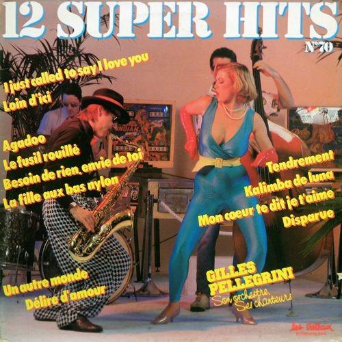 Gilles Pellegrini - 12 Super Hits № 70 (1984)
