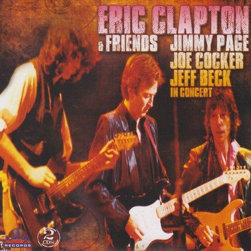 Eric Clapton & Friends (Jimmy Page Joe Cocker Jeff Beck) - In Concert (Unofficial Release) (2002)