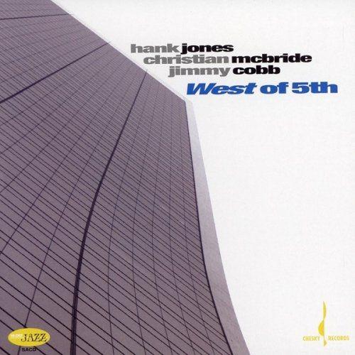 Hank Jones, Christian McBride, Jimmy Cobb - West Of 5th (2006) [HDTracks]
