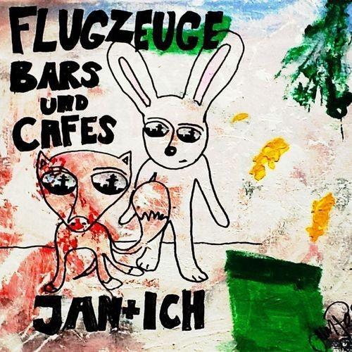 Jan + Ich - Flugzeuge, Bars und Cafes (2016)