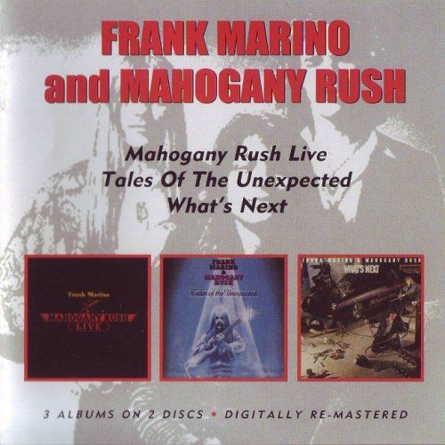 Frank Marino and Mahogany Rush - Live / Tales Of The Unexpected / What's Next [2CD] (2009)