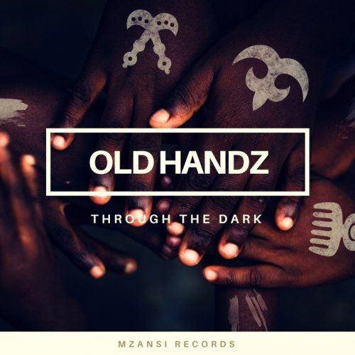 Old Handz - Through The Dark (2017)