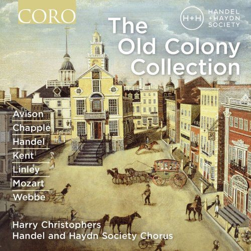 Handel and Haydn Society & Harry Christophers - The Old Colony Collection (2016) [Hi-Res] Full Album