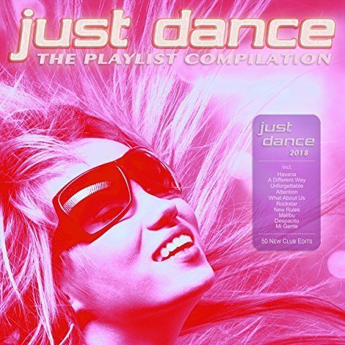 VA - Just Dance 2018 - The Playlist Compilation (2017)
