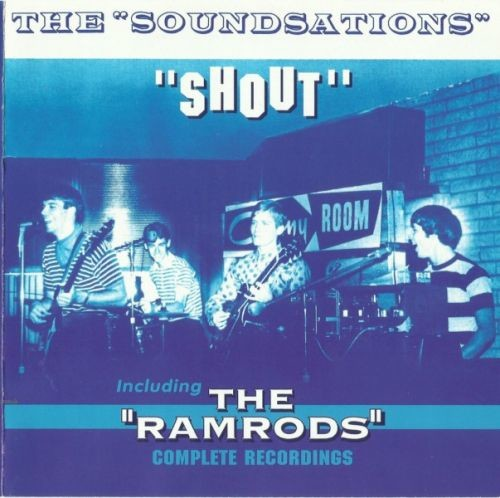 The Soundsations / The Ramrods - Shout Including The Ramrods Complete Recordings (1961-66) [2001] Lossless Full Album