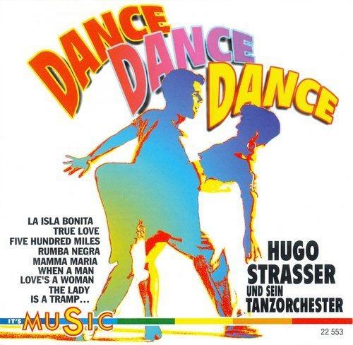 Hugo Strasser Und Sein Tanzorchester - Dance Dance Dance (1994) Full Album