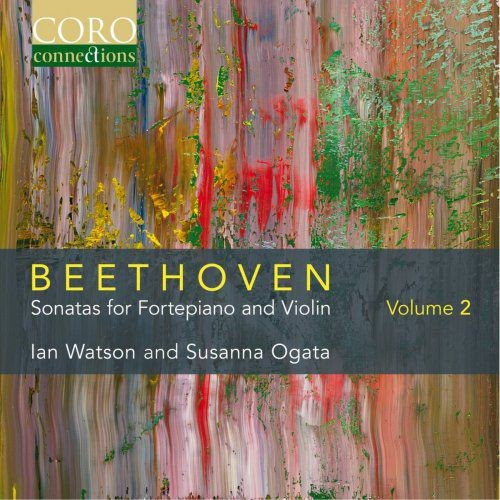 Ian Watson & Susanna Ogata - Beethoven: Sonatas for Fortepiano and Violin, Vol. 2 (2016) Full Album
